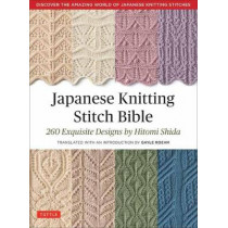 Japanese Knitting Stitch Bible: 260 Exquisite Patterns by Hitomi Shida by Hitomi Shida, 9784805314531