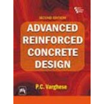 Advanced Reinforced Concrete Design by P. C. Varghese, 9788120327870
