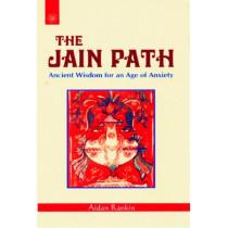 The Jain Path: Ancient Wisdom for an Age of Anxiety by Aidan Rankin, 9788182743182