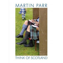 Martin Parr: Think of Scotland by Martin Parr, 9788862085496