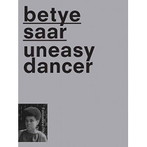 Betye Saar - Uneasy Dancer by Mario Mainetti, 9788887029673