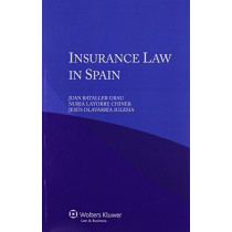 Insurance Law in Spain by Juan Bataller Grau, 9789041156716