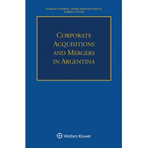 Corporate Acquisitions and Mergers in Argentina by Pedro Serrano Espelta, 9789041168641