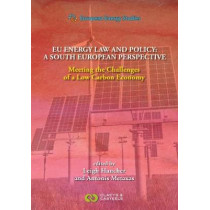 European Energy Studies, Volume XII: EU Energy Law and Policy: a South European Perspective: Meeting the Challenges of a Low Carbon Economy by Leigh Hancher, 9789077644553