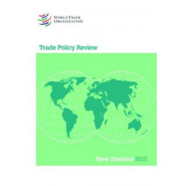 Trade Policy Review - New Zealand by World Trade Organization, 9789287040381