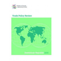 Trade Policy Review - Dominican Republic by World Trade Organization, 9789287040442