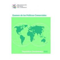 Examen de Las Politicas Comerciales 2015: Republica Dominicana: Republica Dominicana by World Trade Organization, 9789287040459