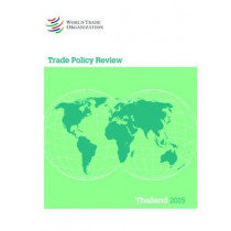 Trade Policy Review - Thailand by World Trade Organization, 9789287040527