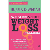Women & the Weight Loss Tamasha by Rujuta Diwekar, 9789380658339