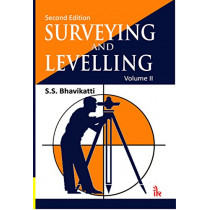 Surveying and Levelling, Volume II by S. S. Bhavikatti, 9789385909092