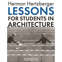 Herman Hertzberger - Lessons for Students in Architecture by Herman Hertzberger, 9789462083196