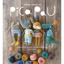Animal Friends of Pica Pau: Gather All 20 Colorful Amigurumi Animal Characters by Yan Schenkel, 9789491643194