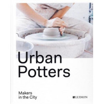 Urban Potters: Makers in the City by Katie Treggiden, 9789491819704