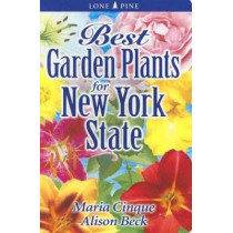 Best Garden Plants for New York State by Maria Cinque, 9789768200334