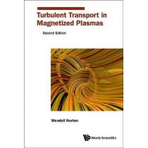 Turbulent Transport In Magnetized Plasmas by Wendell Horton, 9789813225886