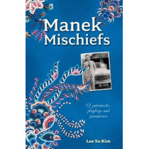 Manek Mischiefs: Of Patriarchs, Playboys and Paramours by Su Kim Lee, 9789814771788