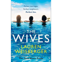 The Wives by Lauren Weisberger, 9780007569274