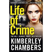 Life of Crime by Kimberley Chambers, 9780008144760