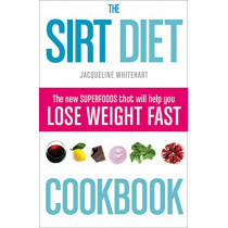 The Sirt Diet Cookbook by Jacqueline Whitehart, 9780008163365