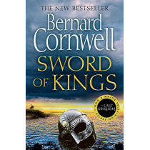 Sword of Kings (The Last Kingdom Series, Book 12) by Bernard Cornwell, 9780008183929