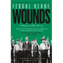 Wounds: A Memoir of War and Love by Fergal Keane, 9780008189273
