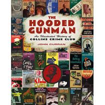 The Hooded Gunman: An Illustrated History of Collins Crime Club by John Curran, 9780008192358