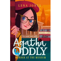 Murder at the Museum (Agatha Oddly, Book 2) by Lena Jones, 9780008211899