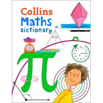 Collins Maths Dictionary: Illustrated learning support for age 7+ (Collins Dictionaries) by Collins Dictionaries, 9780008212377