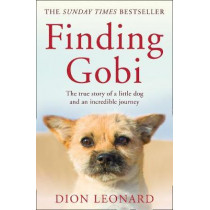Finding Gobi (Main edition): The true story of a little dog and an incredible journey by Dion Leonard, 9780008227968