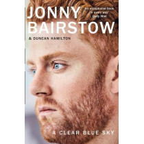 A Clear Blue Sky: A remarkable memoir about family, loss and the will to overcome by Jonny Bairstow, 9780008232696