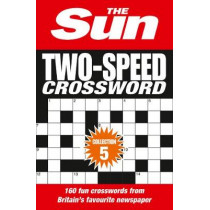 The Sun Two-Speed Crossword Collection 5: 160 two-in-one cryptic and coffee time crosswords by The Sun, 9780008241322