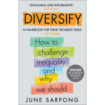 Diversify: An award-winning guide to why inclusion is better for everyone by June Sarpong, 9780008242084