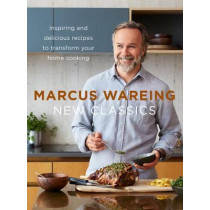 New Classics: Inspiring and delicious recipes to transform your home cooking by Marcus Wareing, 9780008242732
