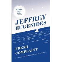 Fresh Complaint by Jeffrey Eugenides, 9780008243807