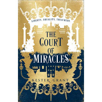 The Court of Miracles (The Court of Miracles Trilogy, Book 1) by Kester Grant, 9780008254773