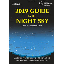 2019 Guide to the Night Sky: Bestselling month-by-month guide to exploring the skies above Britain and Ireland by Storm Dunlop, 9780008257705