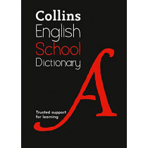 Collins School Dictionary: Trusted support for learning by Collins Dictionaries, 9780008257927