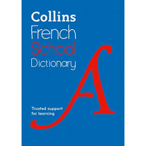 Collins French School Dictionary: Learn French with Collins Dictionaries for Schools by Collins Dictionaries, 9780008257965