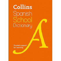 Collins Spanish School Dictionary: Learn Spanish with Collins Dictionaries for Schools by Collins Dictionaries, 9780008257972