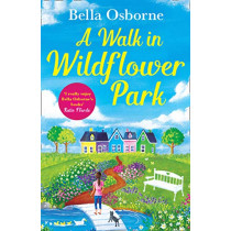 A Walk in Wildflower Park (Wildflower Park Series) by Bella Osborne, 9780008258221