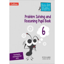 Problem Solving and Reasoning Pupil Book 6 (Busy Ant Maths) by Peter Clarke, 9780008260514