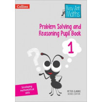 Problem Solving and Reasoning Pupil Book 1 (Busy Ant Maths) by Peter Clarke, 9780008260545