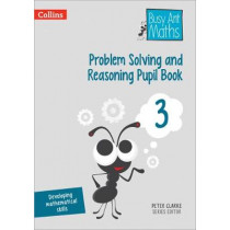 Problem Solving and Reasoning Pupil Book 3 (Busy Ant Maths) by Peter Clarke, 9780008260569