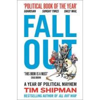 Fall Out: A Year of Political Mayhem by Tim Shipman, 9780008264420