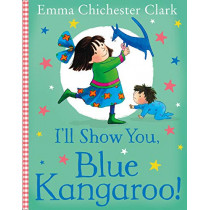 I'll Show You, Blue Kangaroo by Emma Chichester Clark, 9780008266271