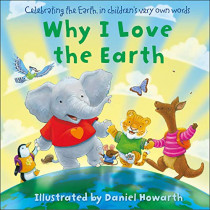Why I Love The Earth by Daniel Howarth, 9780008273637
