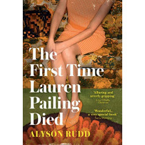 The First Time Lauren Pailing Died by Alyson Rudd, 9780008278274