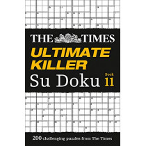 The Times Ultimate Killer Su Doku Book 11: 200 challenging puzzles from The Times (The Times Ultimate Killer) by The Times Mind Games, 9780008285456