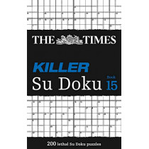 The Times Killer Su Doku Book 15: 200 challenging puzzles from The Times (The Times Killer) by The Times Mind Games, 9780008285470