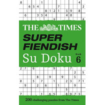 The Times Super Fiendish Su Doku Book 6: 200 challenging puzzles from The Times (The Times Super Fiendish) by The Times Mind Games, 9780008285487